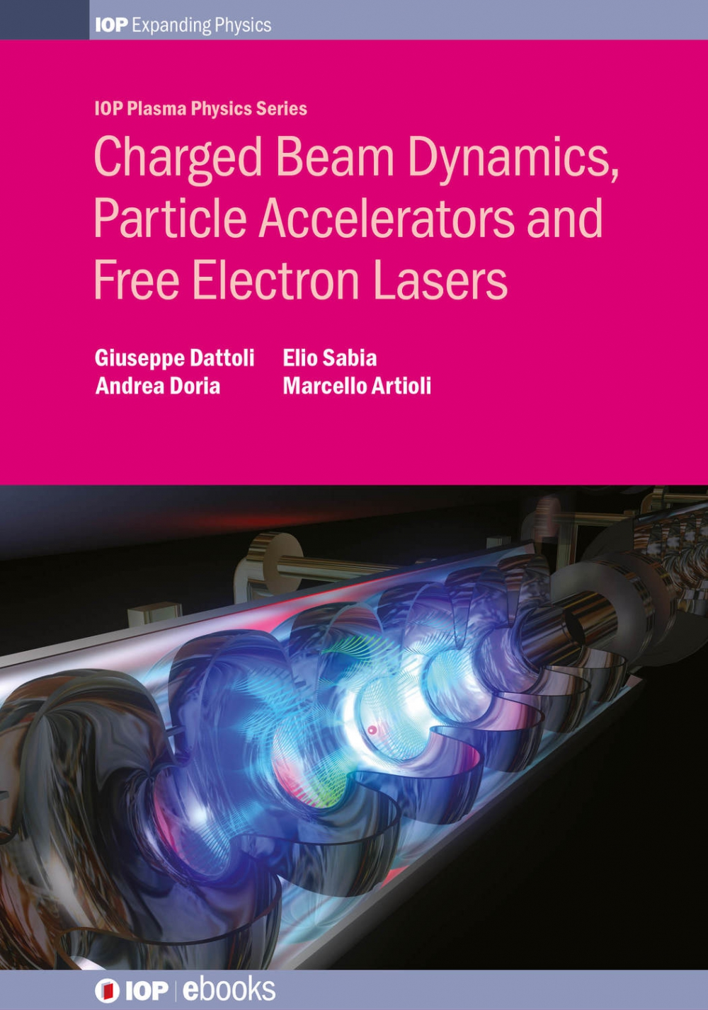 Jacket Image For: Charged Beam Dynamics, Particle Accelerators and Free Electron Lasers