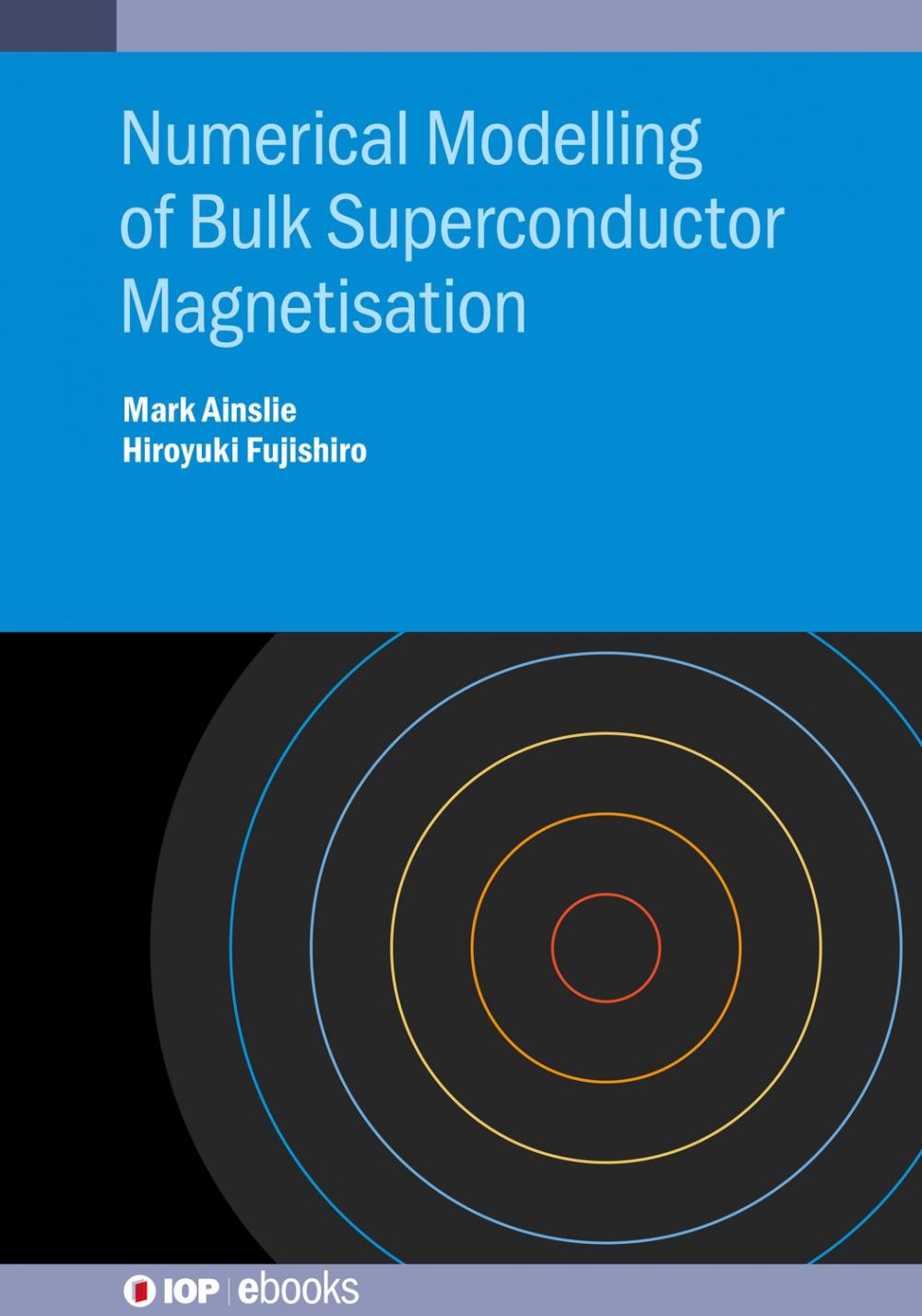 Jacket Image For: Numerical Modelling of Bulk Superconductor Magnetisation