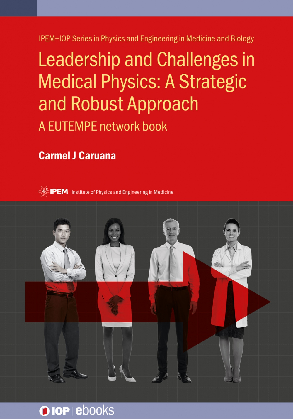Jacket Image For: Leadership and Challenges in Medical Physics: A Strategic and Robust Approach