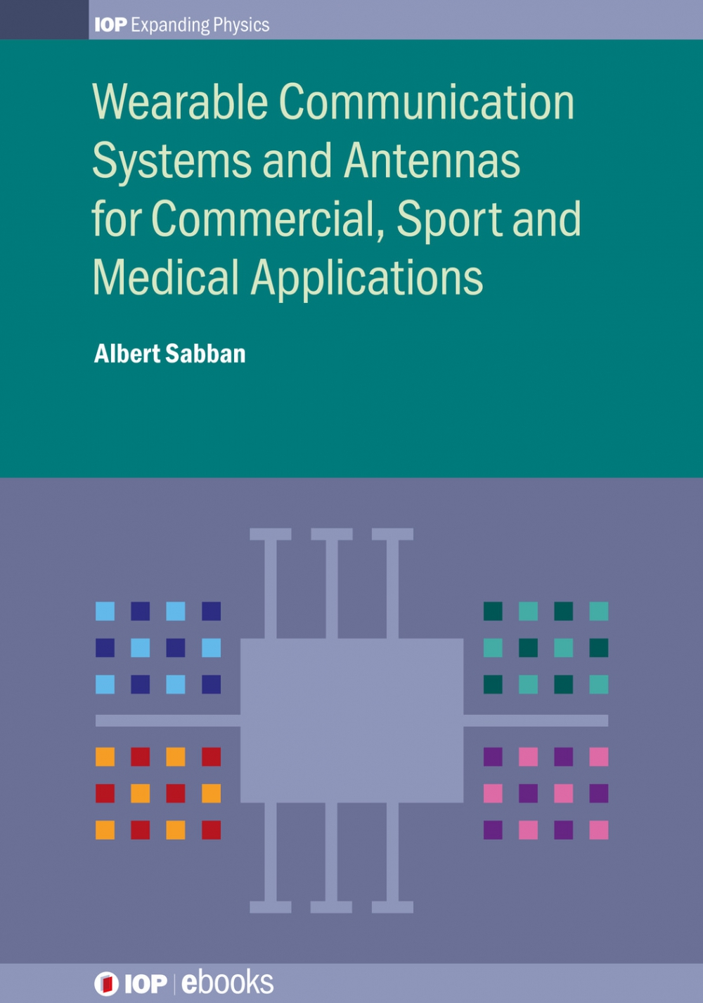 Jacket Image For: Wearable Communication Systems and Antennas for Commercial, Sport and Medical Applications