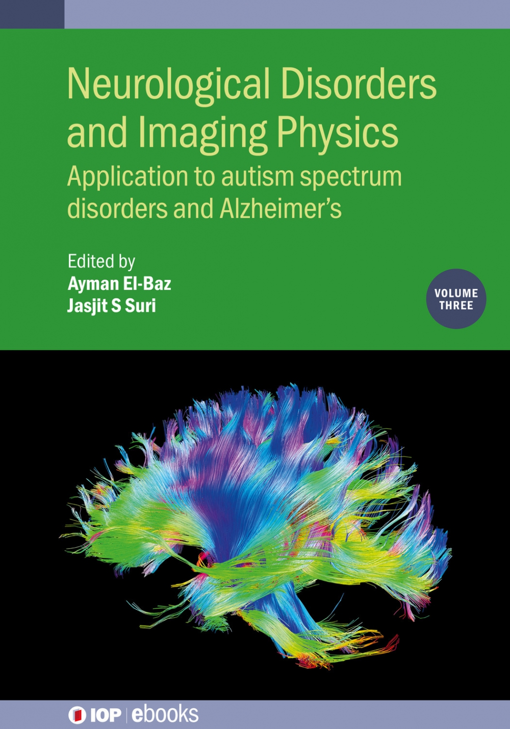 Jacket Image For: Neurological Disorders and Imaging Physics, Volume 3