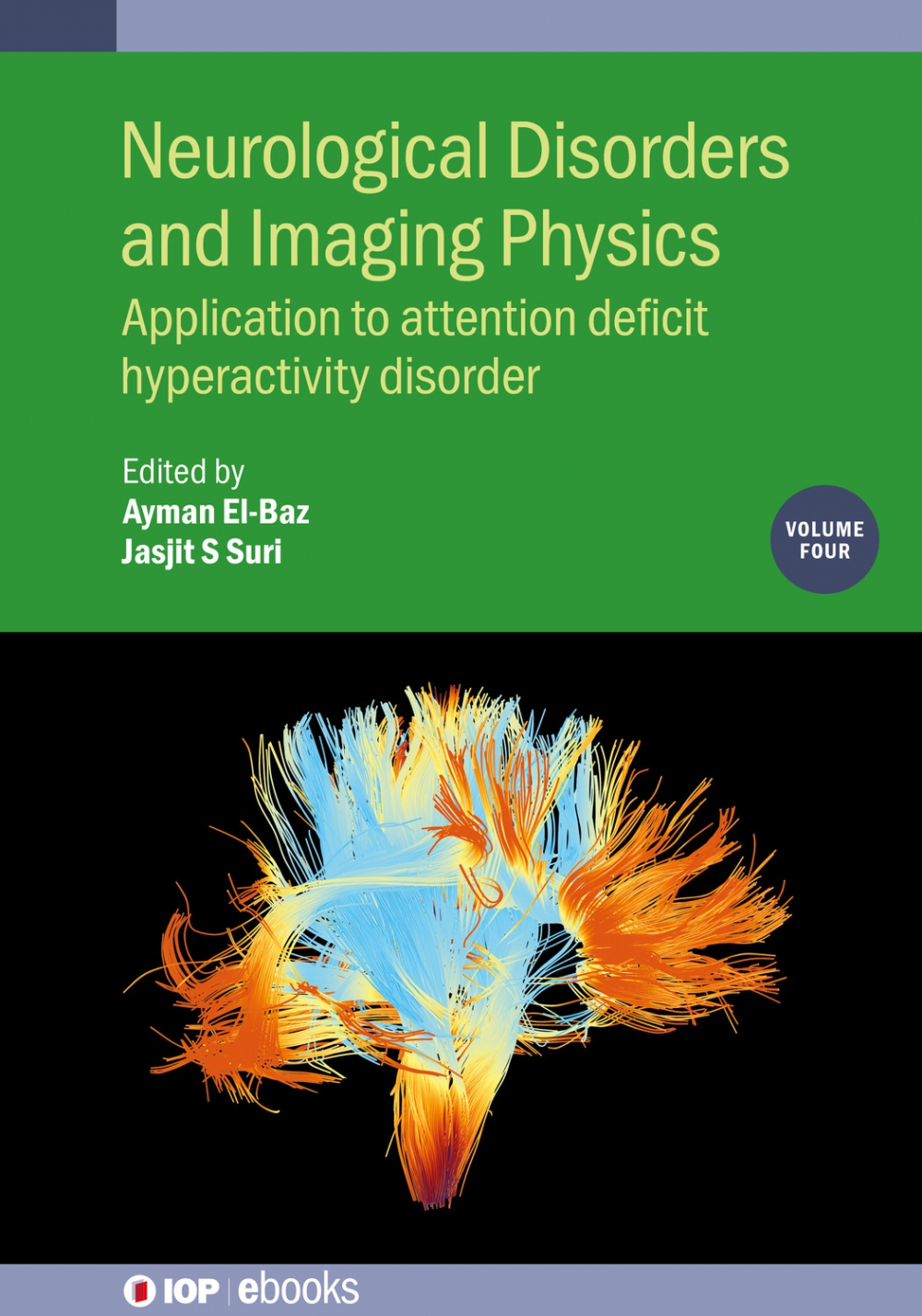 Jacket image for Neurological Disorders and Imaging Physics, Volume 4