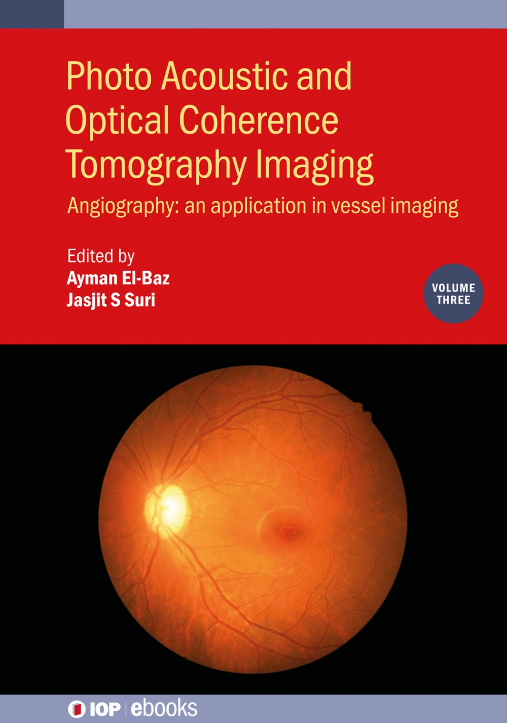 Jacket image for Photo Acoustic and Optical Coherence Tomography Imaging, Volume 3