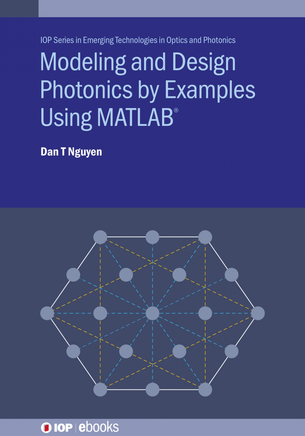 Jacket Image For: Modeling and Design Photonics by Examples Using MATLAB®