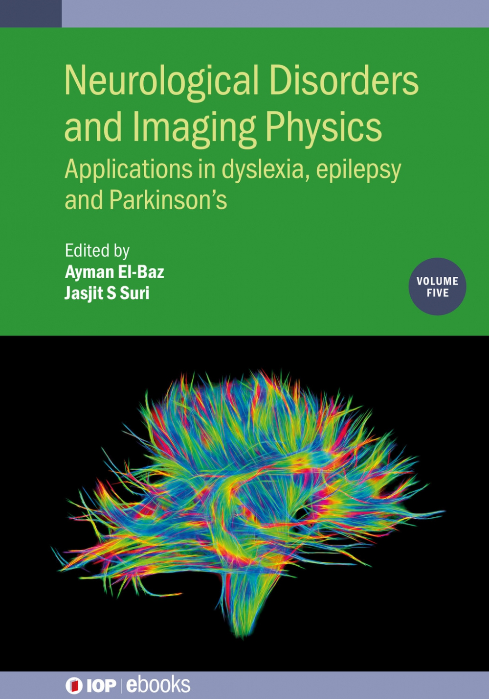 Jacket Image For: Neurological Disorders and Imaging Physics, Volume 5