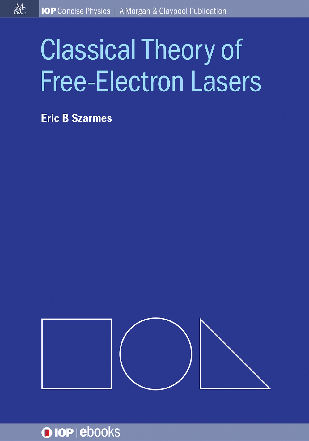 Jacket Image For: Classical Theory of Free-Electron Lasers