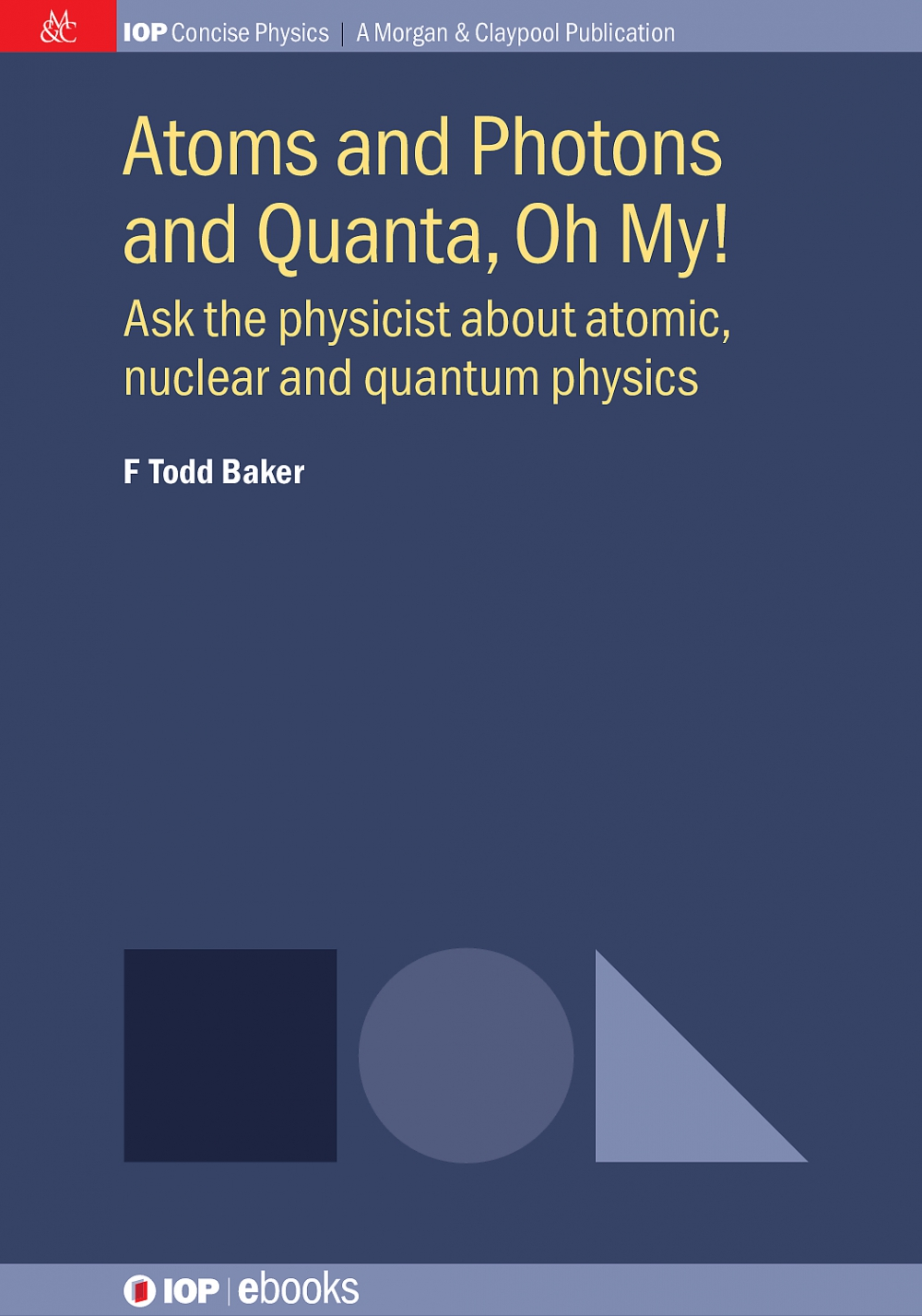 Jacket Image For: Atoms and Photons and Quanta, Oh My!