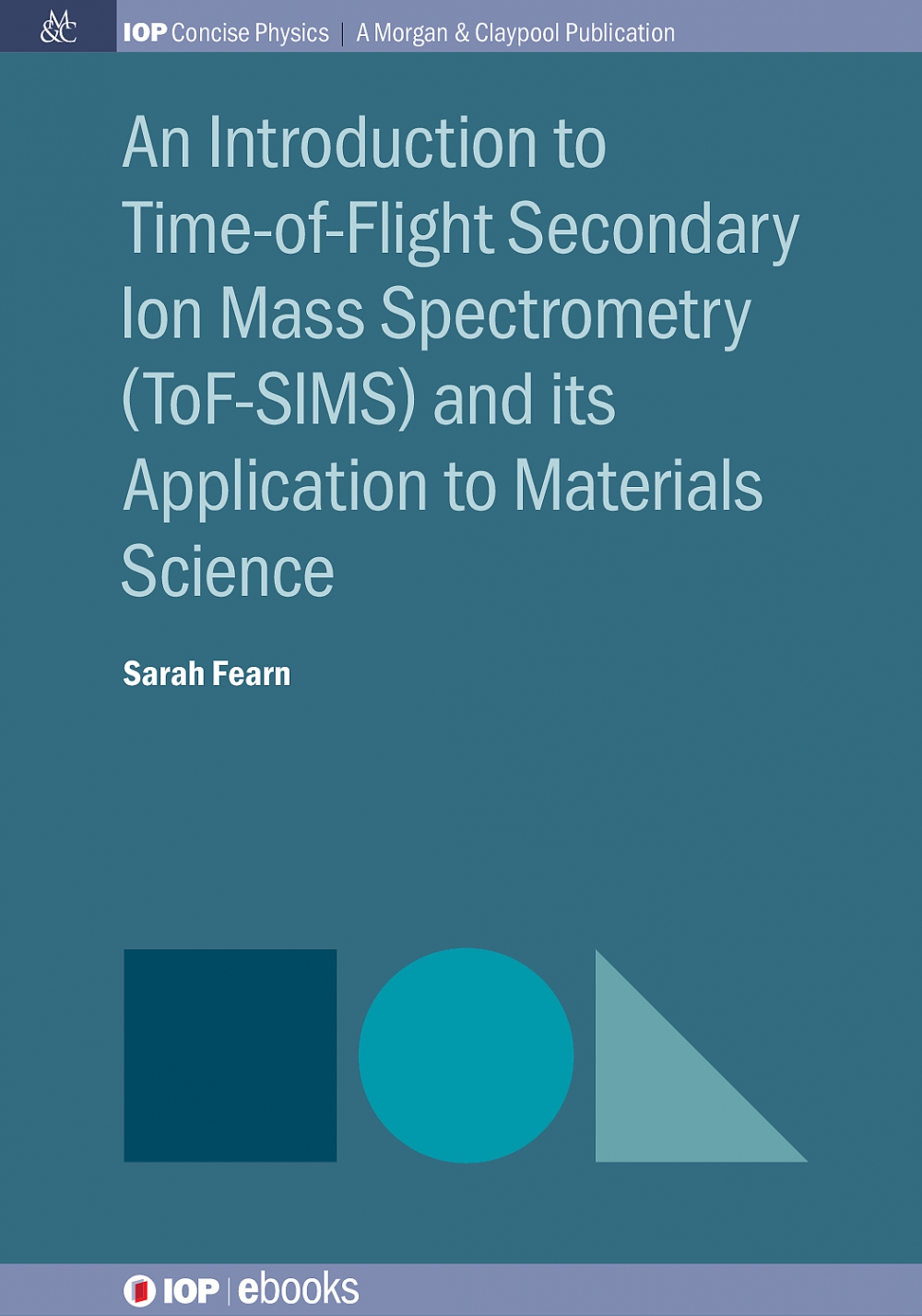 Jacket Image For: An Introduction to Time-of-Flight Secondary Ion Mass Spectrometry (ToF-SIMS) and its Application to Materials Science