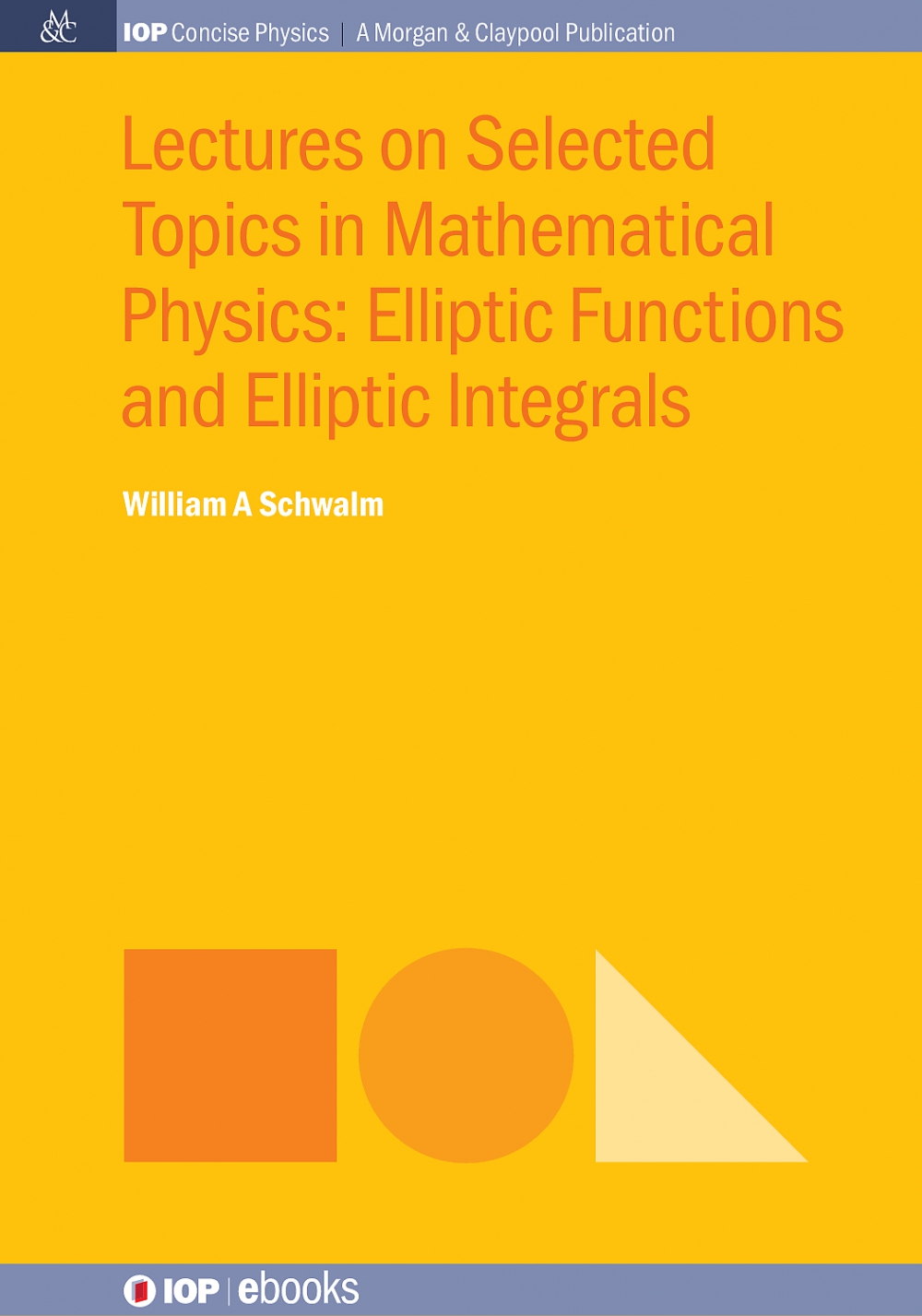 Jacket Image For: Lectures on Selected Topics in Mathematical Physics: Elliptic Functions and Elliptic Integrals