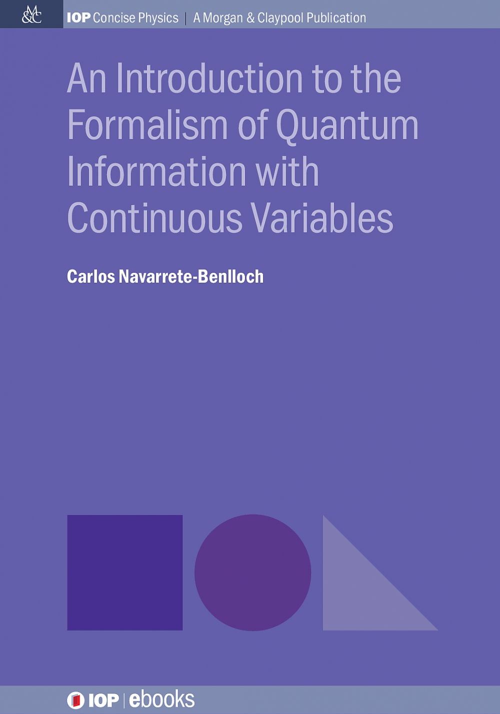 Jacket Image For: An Introduction to the Formalism of Quantum Information with Continuous Variables