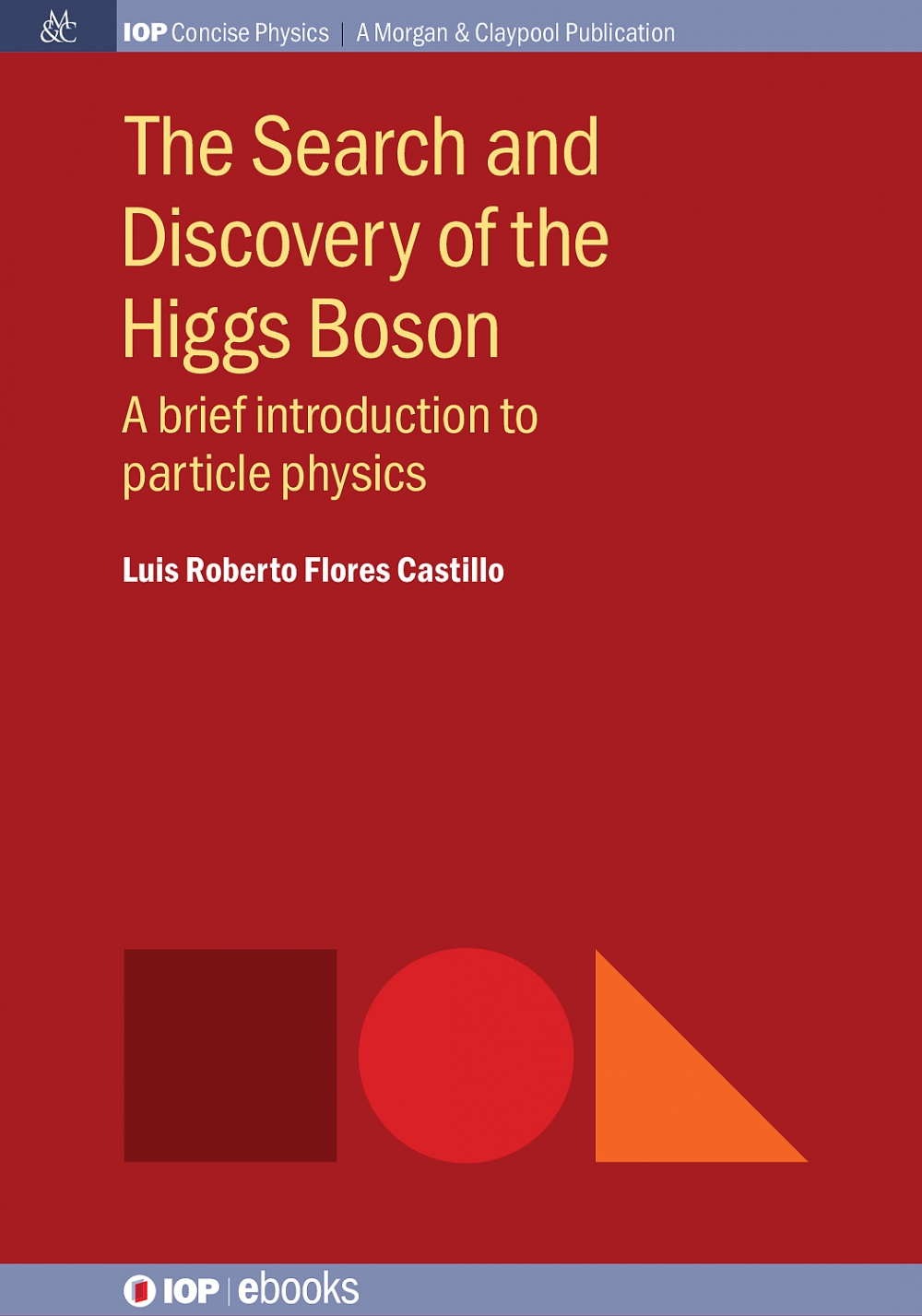Jacket Image For: The Search and Discovery of the Higgs Boson