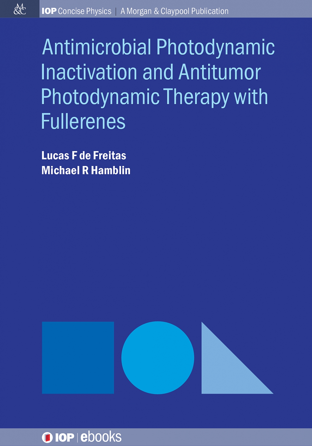 Jacket Image For: Antimicrobial Photodynamic Inactivation and Antitumor Photodynamic Therapy with Fullerenes