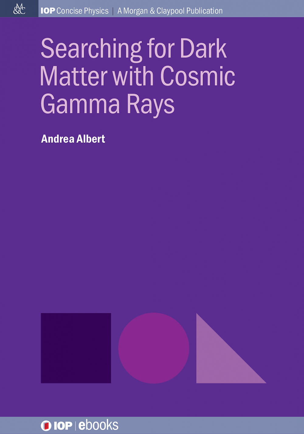 Jacket Image For: Searching for Dark Matter with Cosmic Gamma Rays