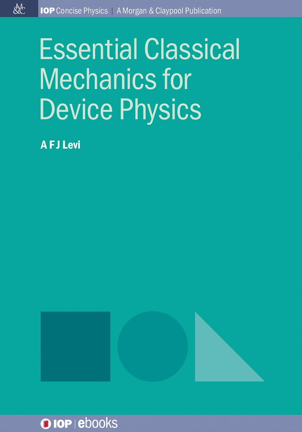Jacket Image For: Essential Classical Mechanics for Device Physics