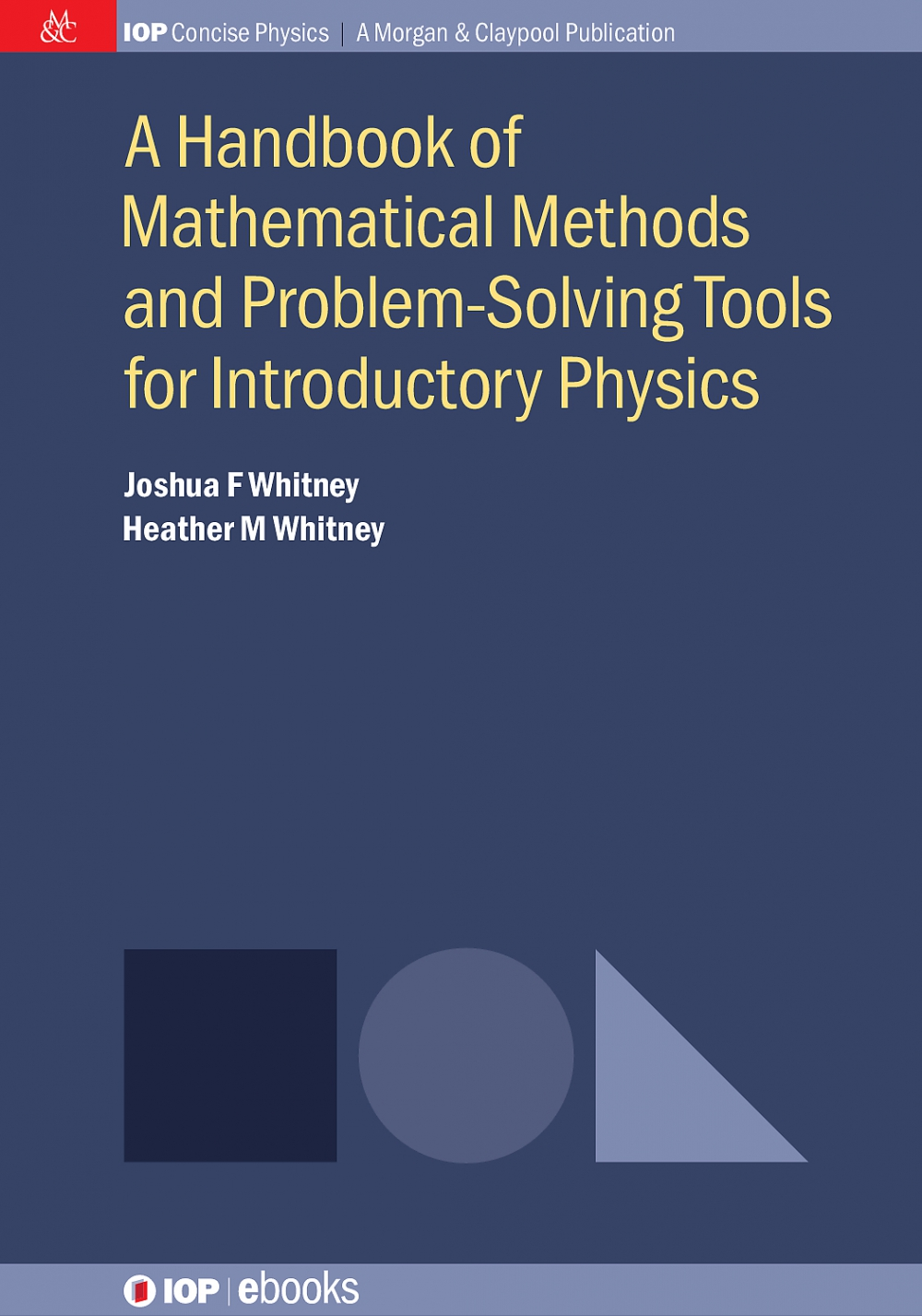 Jacket Image For: A Handbook of Mathematical Methods and Problem-Solving Tools for Introductory Physics