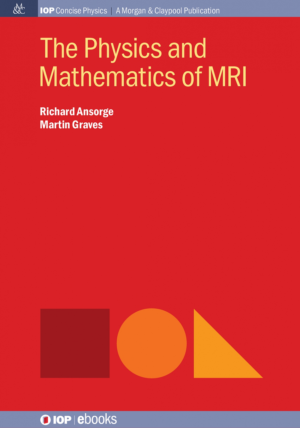 Jacket Image For: The Physics and Mathematics of MRI