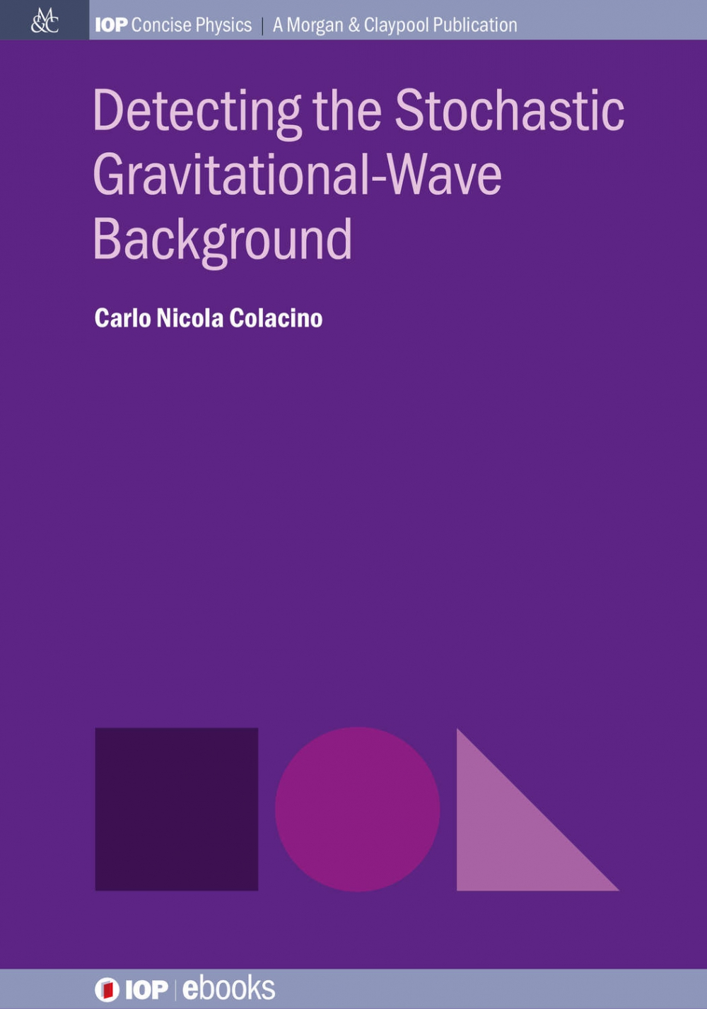 Jacket Image For: Detecting the Stochastic Gravitational-Wave Background
