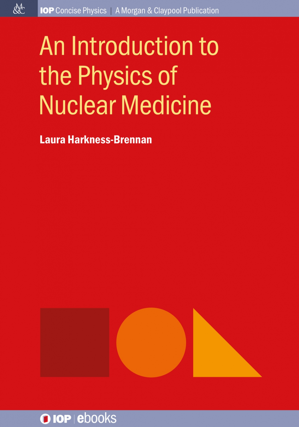 Jacket Image For: An Introduction to the Physics of Nuclear Medicine