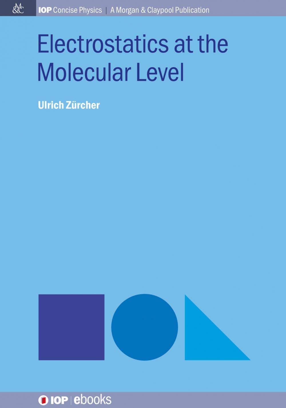 Jacket Image For: Electrostatics at the Molecular Level