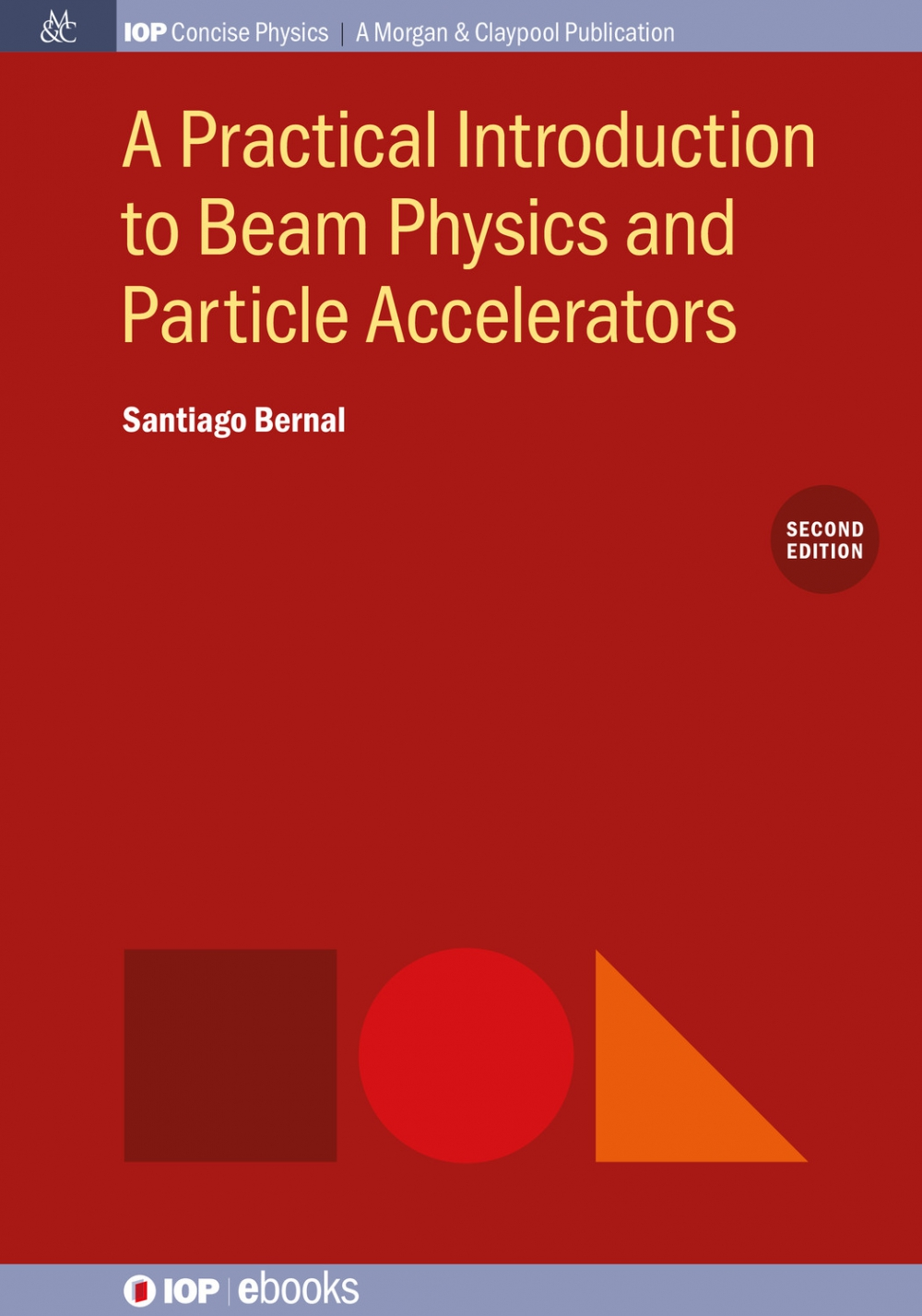Jacket Image For: A Practical Introduction to Beam Physics and Particle Accelerators, 2nd Edition