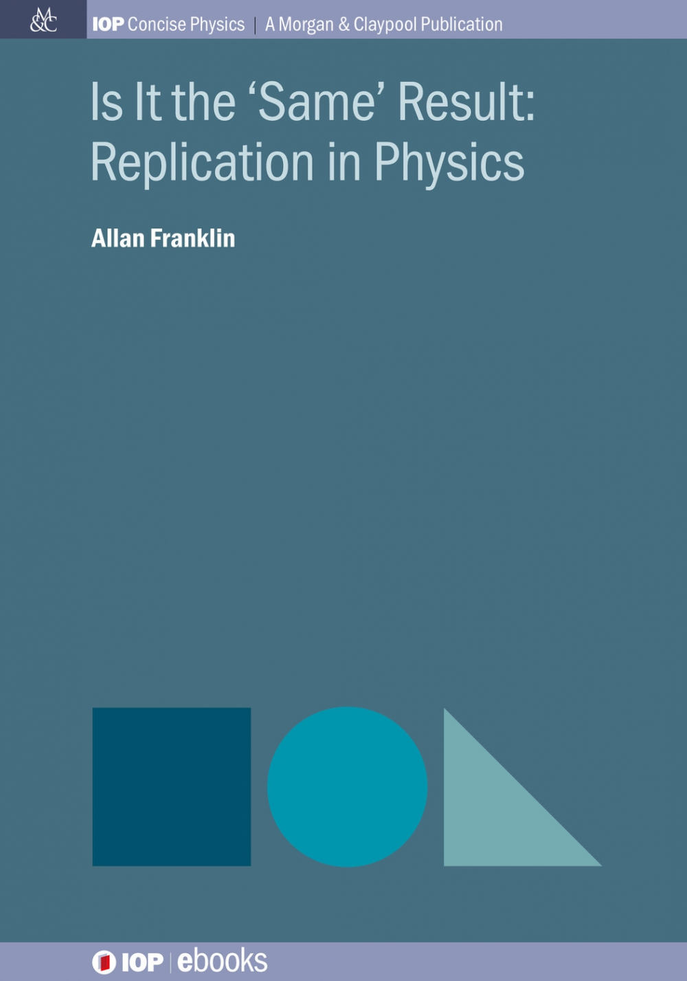 Jacket Image For: Is It the 'Same' Result: Replication in Physics
