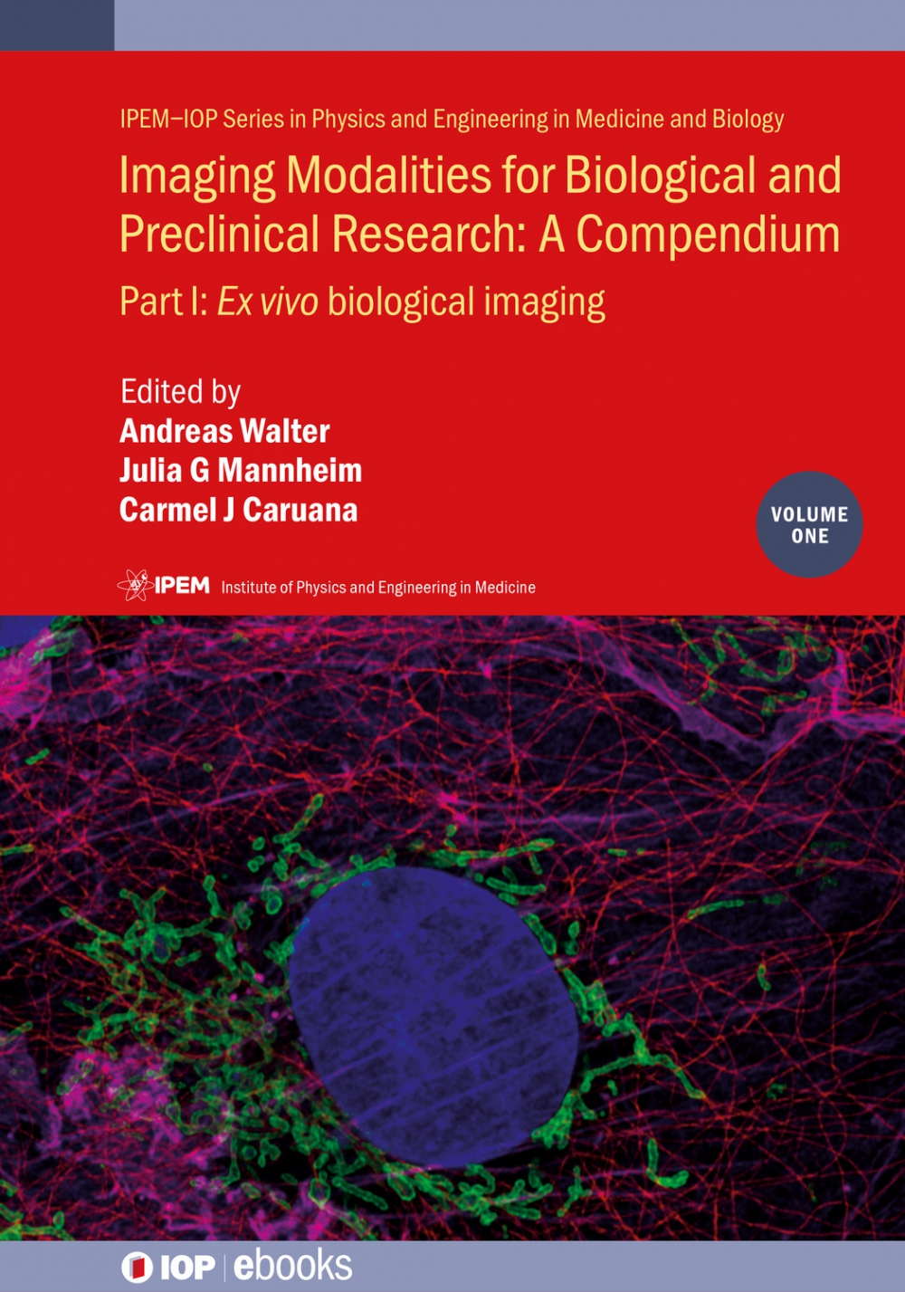 Jacket Image For: Imaging Modalities for Biological and Preclinical Research: A Compendium, Volume 1