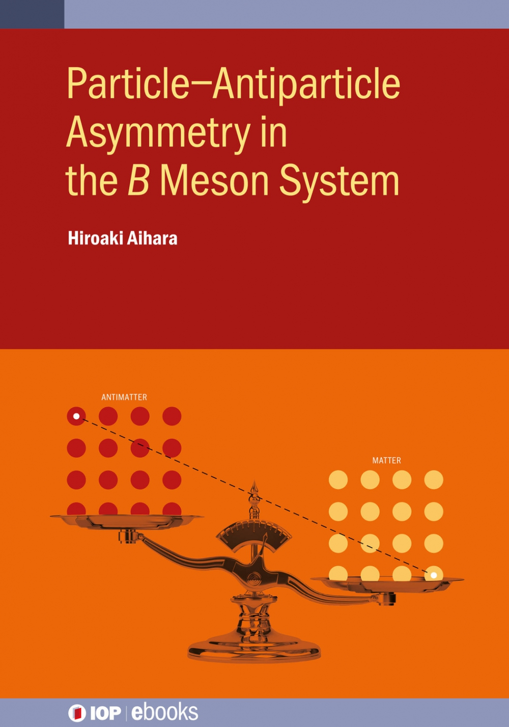 Jacket Image For: Particle–Antiparticle Asymmetry in the 𝐵 Meson System