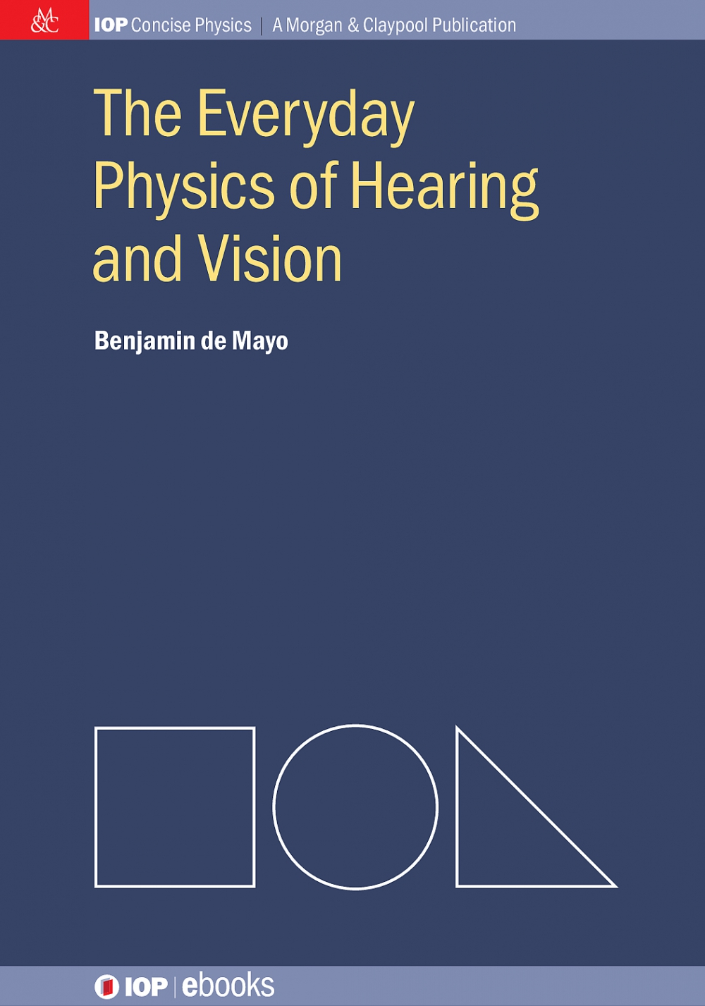 Jacket Image For: The Everyday Physics of Hearing and Vision
