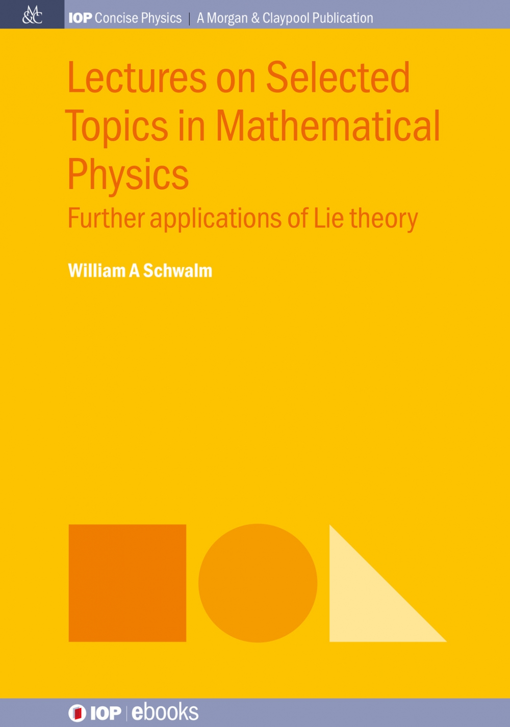 Jacket Image For: Lectures on Selected Topics in Mathematical Physics