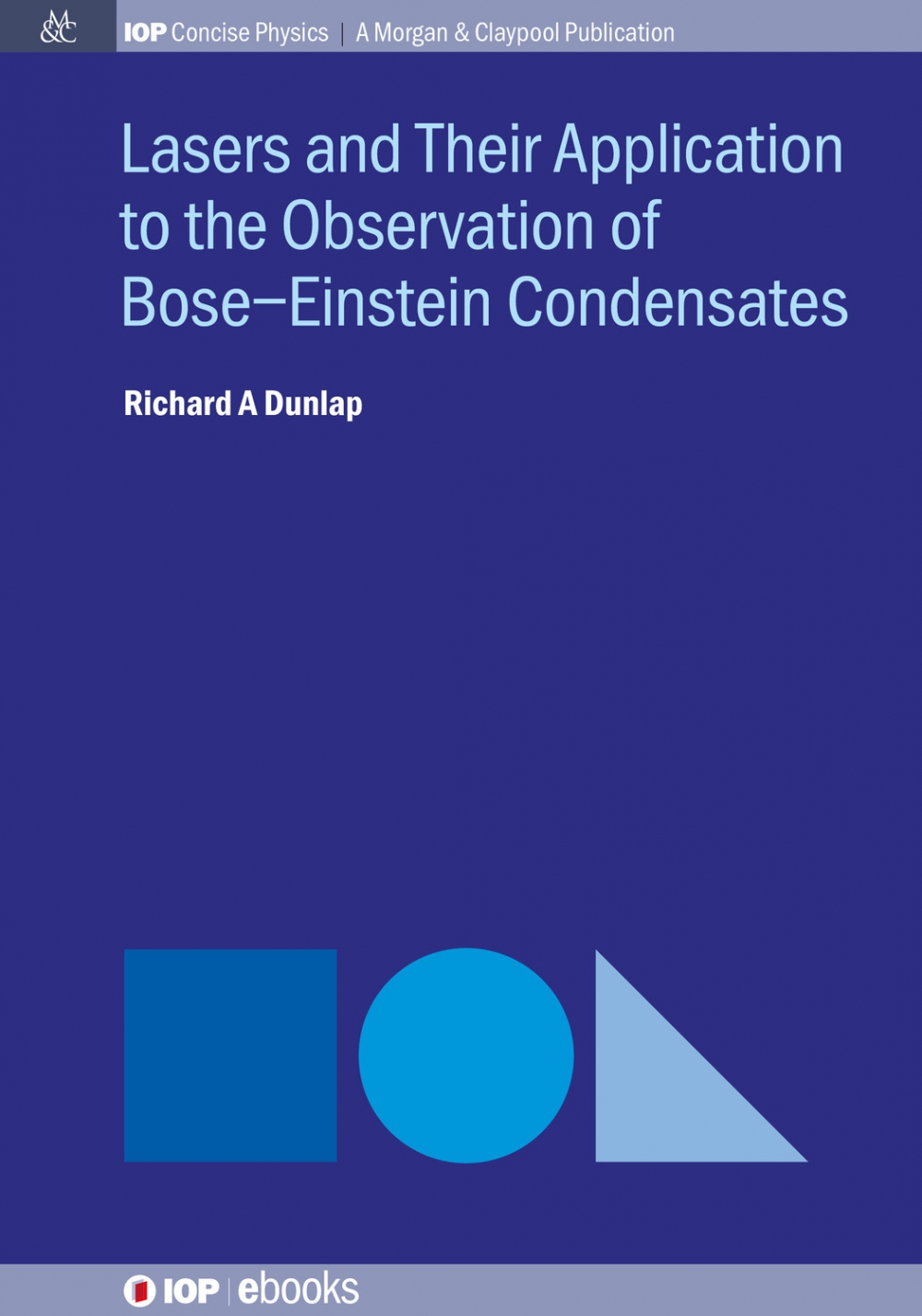 Jacket Image For: Lasers and Their Application to the Observation of Bose–Einstein Condensates
