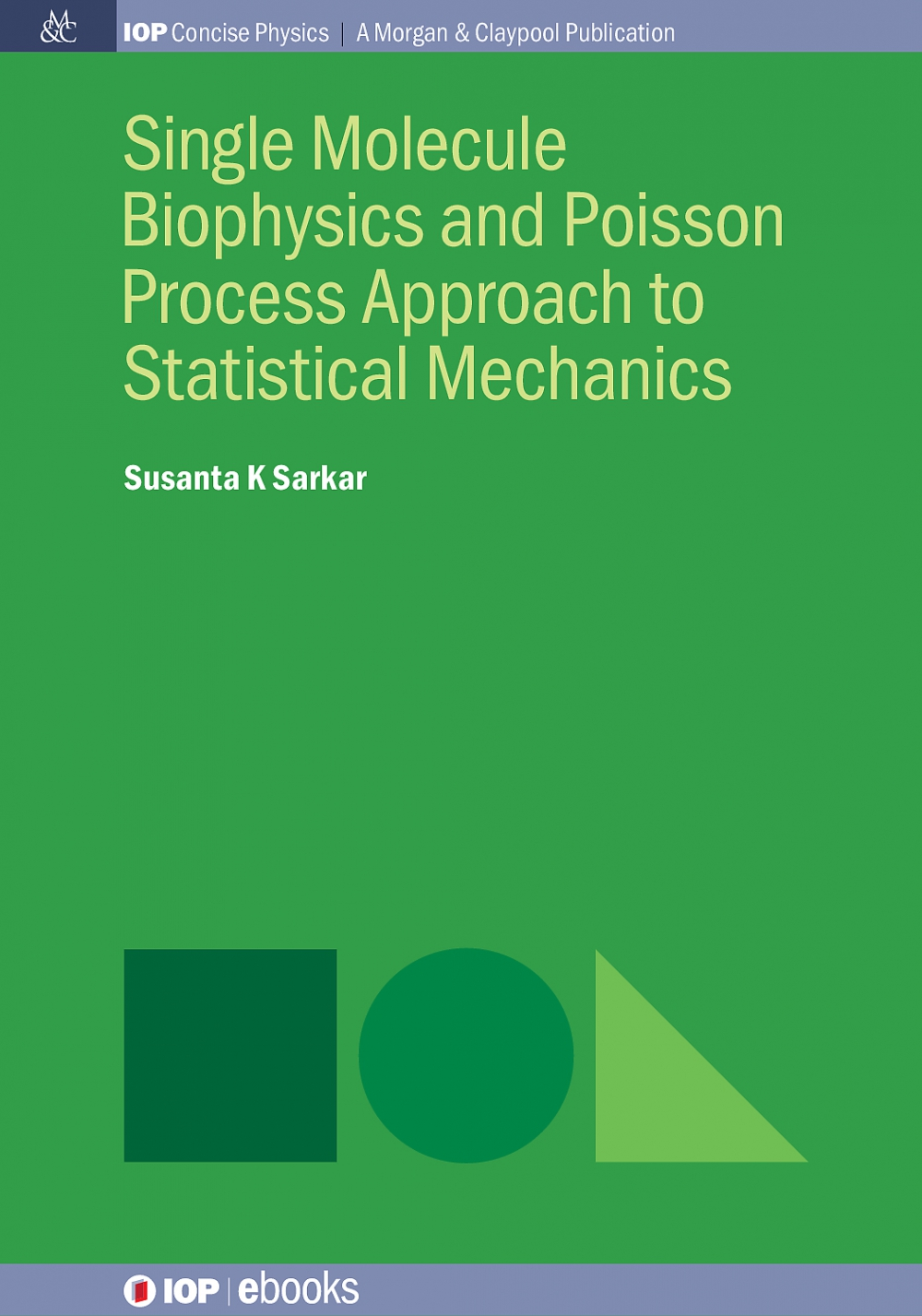 Jacket Image For: Single Molecule Biophysics and Poisson Process Approach to Statistical Mechanics
