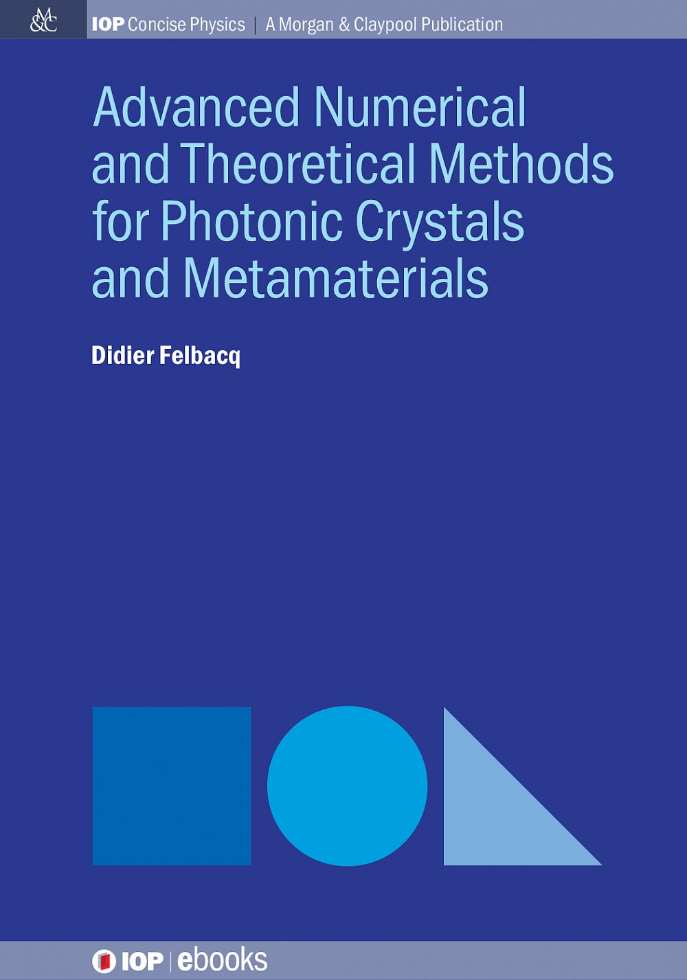 Jacket Image For: Advanced Numerical and Theoretical Methods for Photonic Crystals and Metamaterials