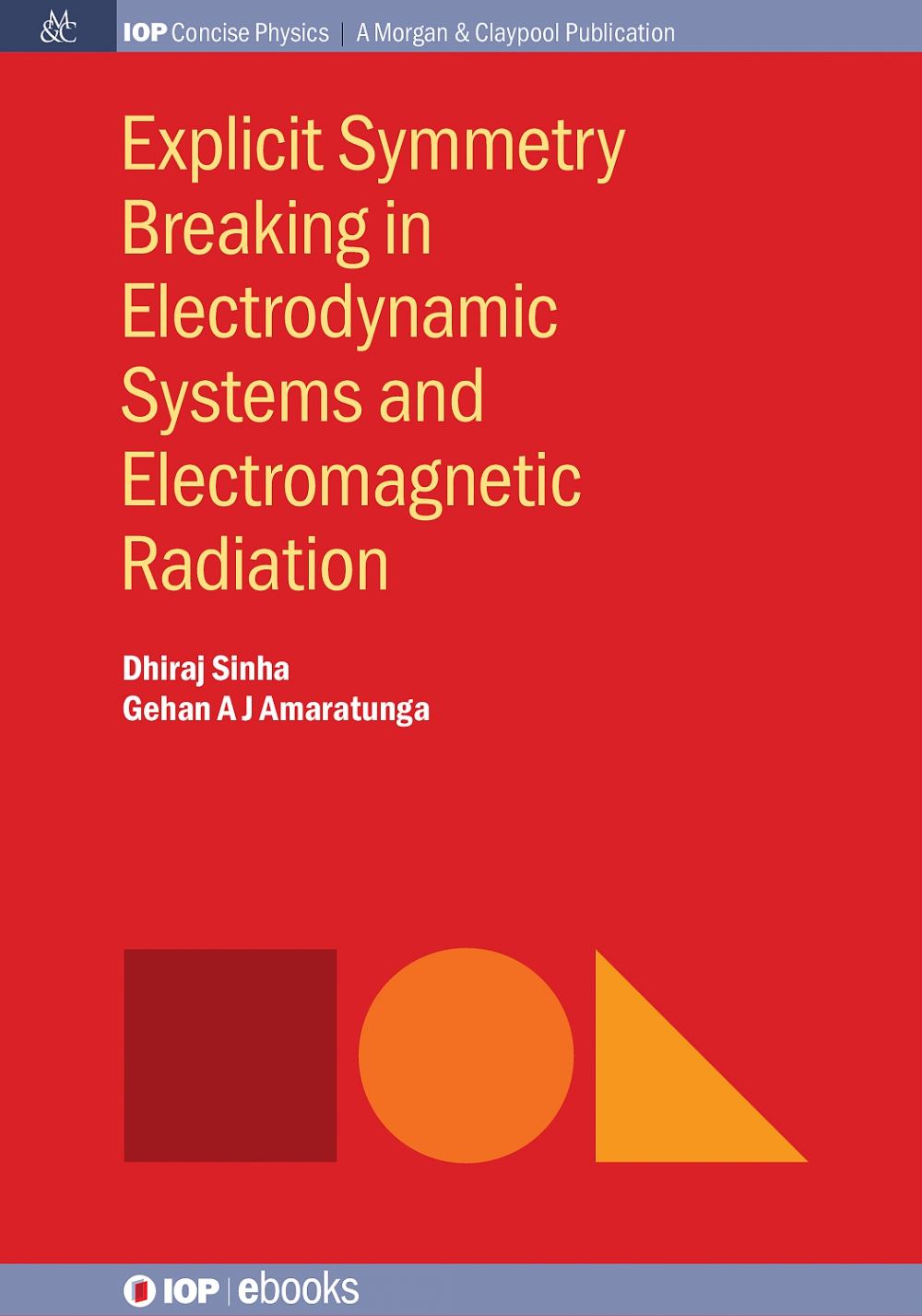 Jacket Image For: Explicit Symmetry Breaking in Electrodynamic Systems and Electromagnetic Radiation