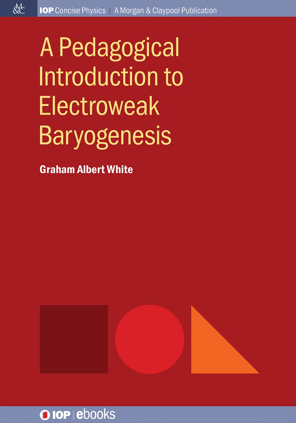 Jacket Image For: A Pedagogical Introduction to Electroweak Baryogenesis