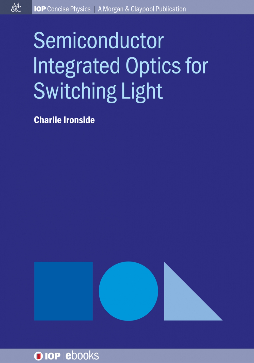 Jacket Image For: Semiconductor Integrated Optics for Switching Light