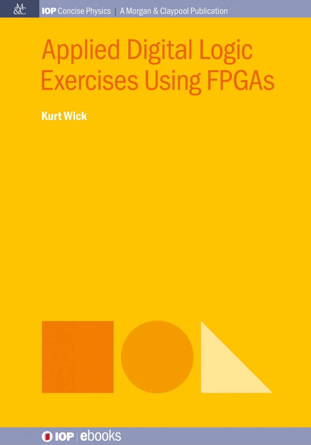 Jacket Image For: Applied Digital Logic Exercises Using FPGAs