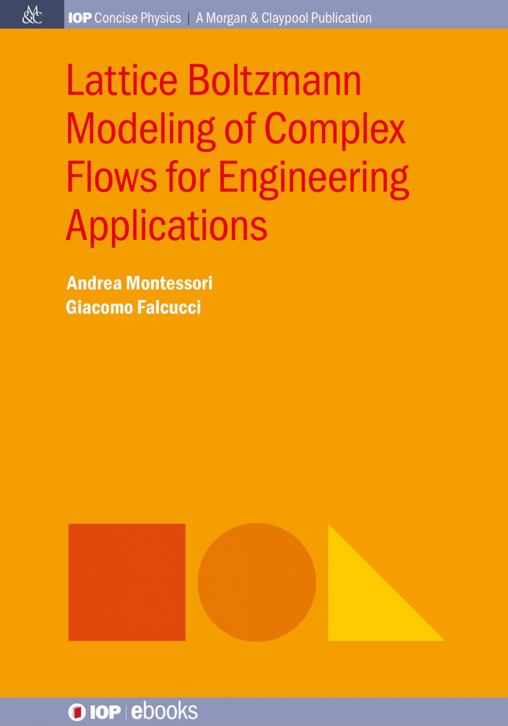 Jacket Image For: Lattice Boltzmann Modeling of Complex Flows for Engineering Applications